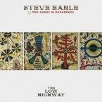 Steve Earle & The Duke (& Duchesses) – The Low Highway