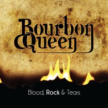 Bourbon Queen – Blood, Rock & Tears