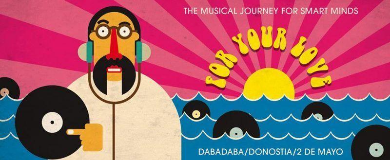 For Your Love / Psicodelia, freakbeat, rock & roll y pop en Donostia.