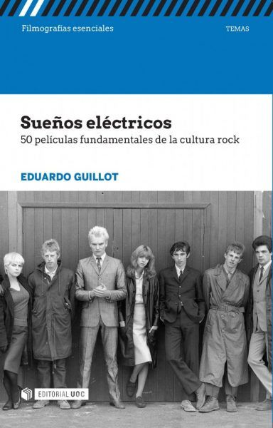 50 películas fundamentales de la cultura rock  – Eduardo Guillot (UOC)