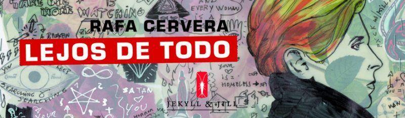 Lejos de Todo: Rafa Cervera (Jekyll & Jill)