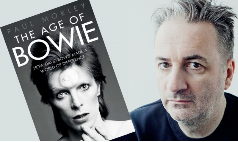 The Age of Bowie – Paul Morley (Simon & Schuster)