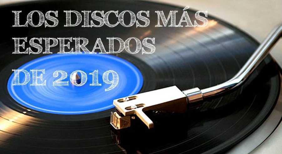 Los discos más esperados de 2019